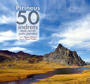 Pirineus: 50 indrets que no et  pots perdre
